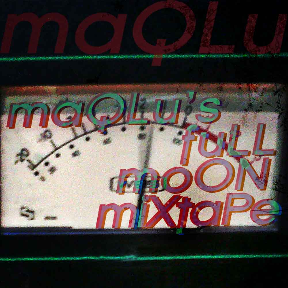 Podcasts – maQLu's Full Moon Mixtape